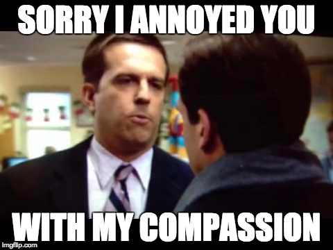 Sorry I Annoyed You with myCompassion