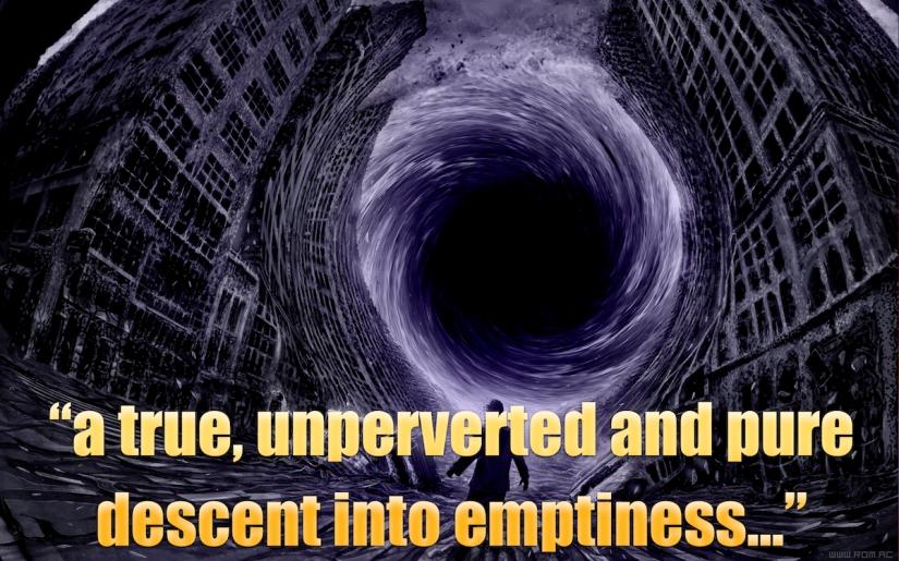 Descent into Emptiness
